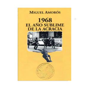 1968 El año sublime de la Acracia