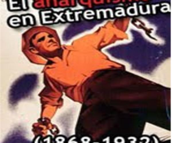 [Textos] Algunas notas sobre el anarquismo en Extremadura <br> <h5>Desde sus inicios hasta el establecimiento de la II República</h5>