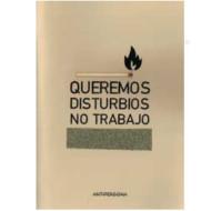 Queremos disturbios, no trabajo
