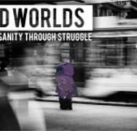 """[ Docu ] """"Mundos Locos: Redefiniendo la Cordura a Través de la Lucha"""""""