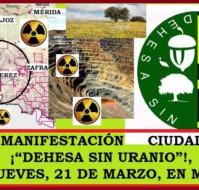 """¿Por qué debemos estar todos en la manifestación ¡""""Dehesa Sin Uranio""""!, Este Jueves, 21 de Marzo, en Mérida (Extremadura)?"""