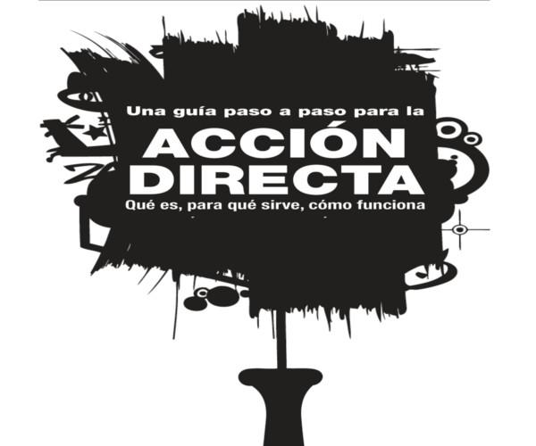 [Texto]  Una guía paso a paso para la Acción Directa. ¿ Qué es, para qué sirve, cómo funciona ?