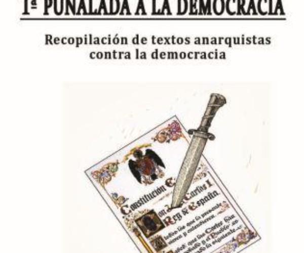 """[Fanzine] """"1ª Puñalada a la democracia"""" – Recopilación de textos anarquistas contra la Democracia"""