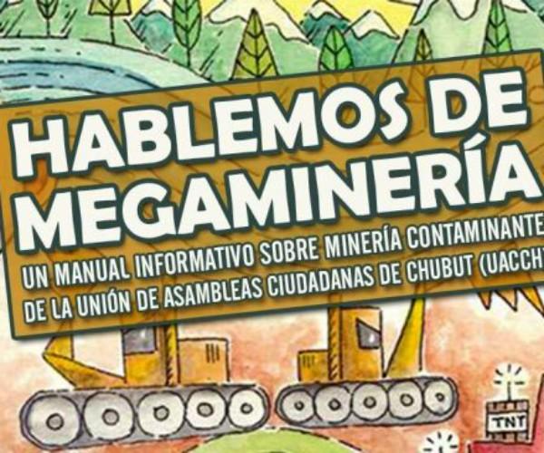 [Texto] Hablemos de Megaminería – Conocimiento colectivo sobre los impactos de la megaminería.