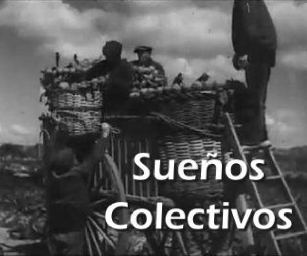 [Docu] Sueños colectivos. Sobre las colectividades anarquistas en Aragón.